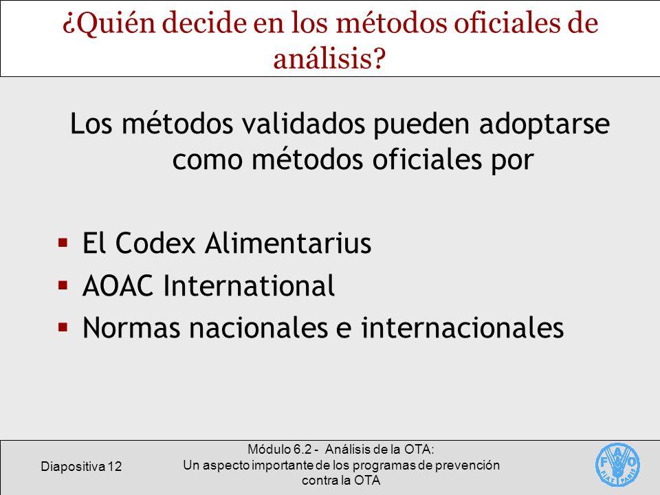 Diapositiva 12 Módulo 6.2 - Análisis de la OTA: Un aspecto importante de los programas de prevención contra la OTA ¿Quién decide en los métodos oficia