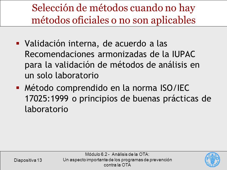Diapositiva 13 Módulo 6.2 - Análisis de la OTA: Un aspecto importante de los programas de prevención contra la OTA Selección de métodos cuando no hay