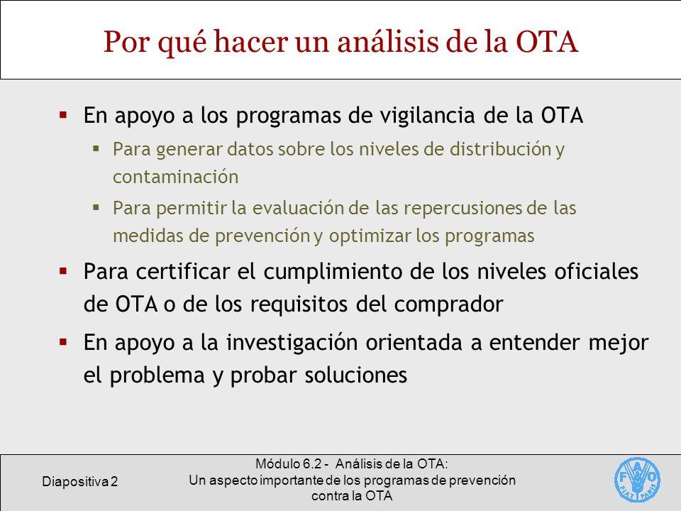 Diapositiva 2 Módulo 6.2 - Análisis de la OTA: Un aspecto importante de los programas de prevención contra la OTA Por qué hacer un análisis de la OTA