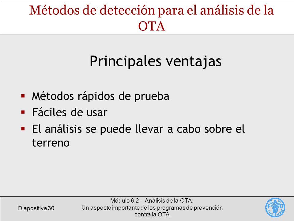 Diapositiva 30 Módulo 6.2 - Análisis de la OTA: Un aspecto importante de los programas de prevención contra la OTA Métodos de detección para el anális