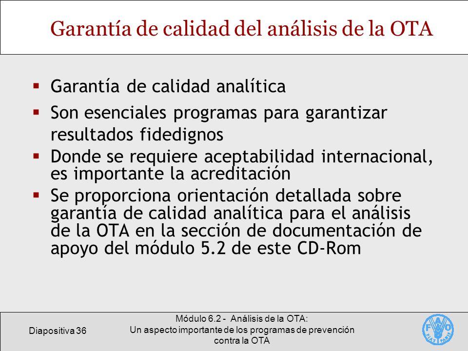 Diapositiva 36 Módulo 6.2 - Análisis de la OTA: Un aspecto importante de los programas de prevención contra la OTA Garantía de calidad del análisis de