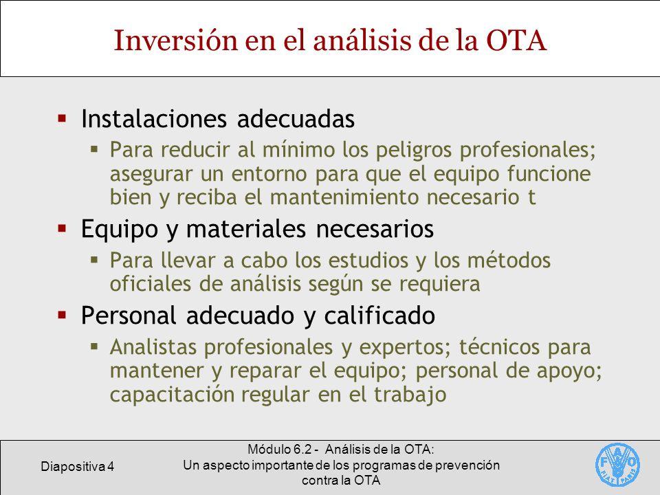 Diapositiva 4 Módulo 6.2 - Análisis de la OTA: Un aspecto importante de los programas de prevención contra la OTA Inversión en el análisis de la OTA I