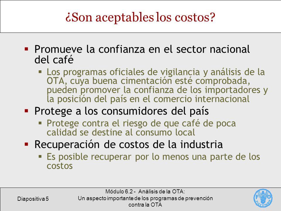 Diapositiva 5 Módulo 6.2 - Análisis de la OTA: Un aspecto importante de los programas de prevención contra la OTA ¿Son aceptables los costos? Promueve