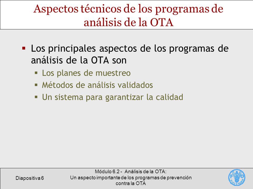 Diapositiva 6 Módulo 6.2 - Análisis de la OTA: Un aspecto importante de los programas de prevención contra la OTA Aspectos técnicos de los programas d