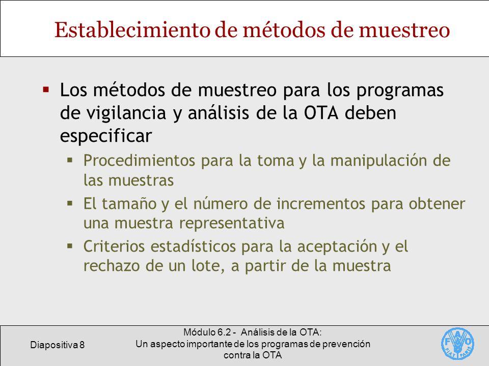 Diapositiva 8 Módulo 6.2 - Análisis de la OTA: Un aspecto importante de los programas de prevención contra la OTA Establecimiento de métodos de muestr