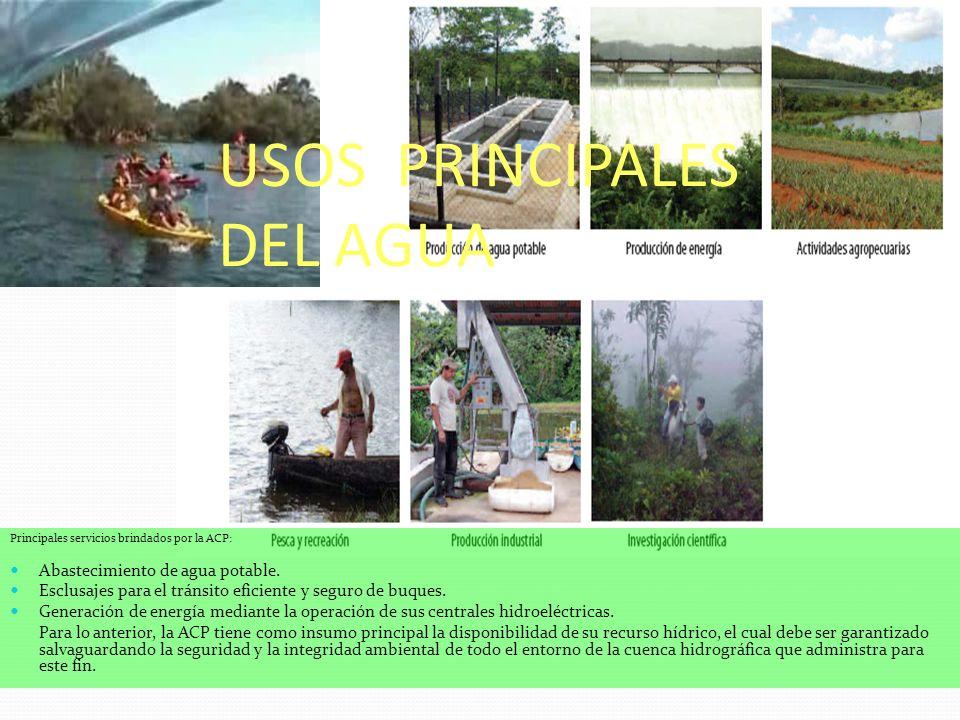 Principales servicios brindados por la ACP: Abastecimiento de agua potable. Esclusajes para el tránsito eficiente y seguro de buques. Generación de en
