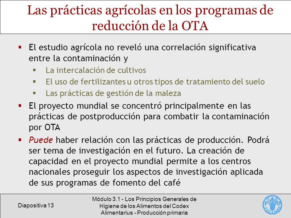 Diapositiva 13 Módulo 3.1 - Los Principios Generales de Higiene de los Alimentos del Codex Alimentarius - Producción primaria Las prácticas agrícolas