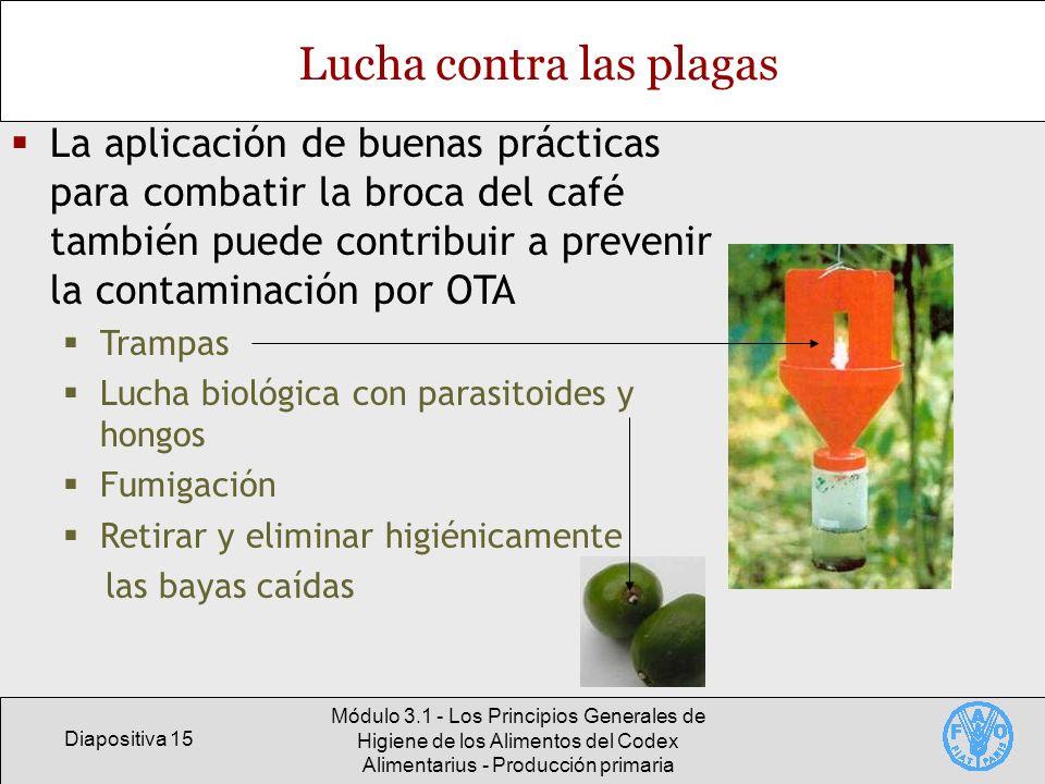Diapositiva 15 Módulo 3.1 - Los Principios Generales de Higiene de los Alimentos del Codex Alimentarius - Producción primaria Lucha contra las plagas