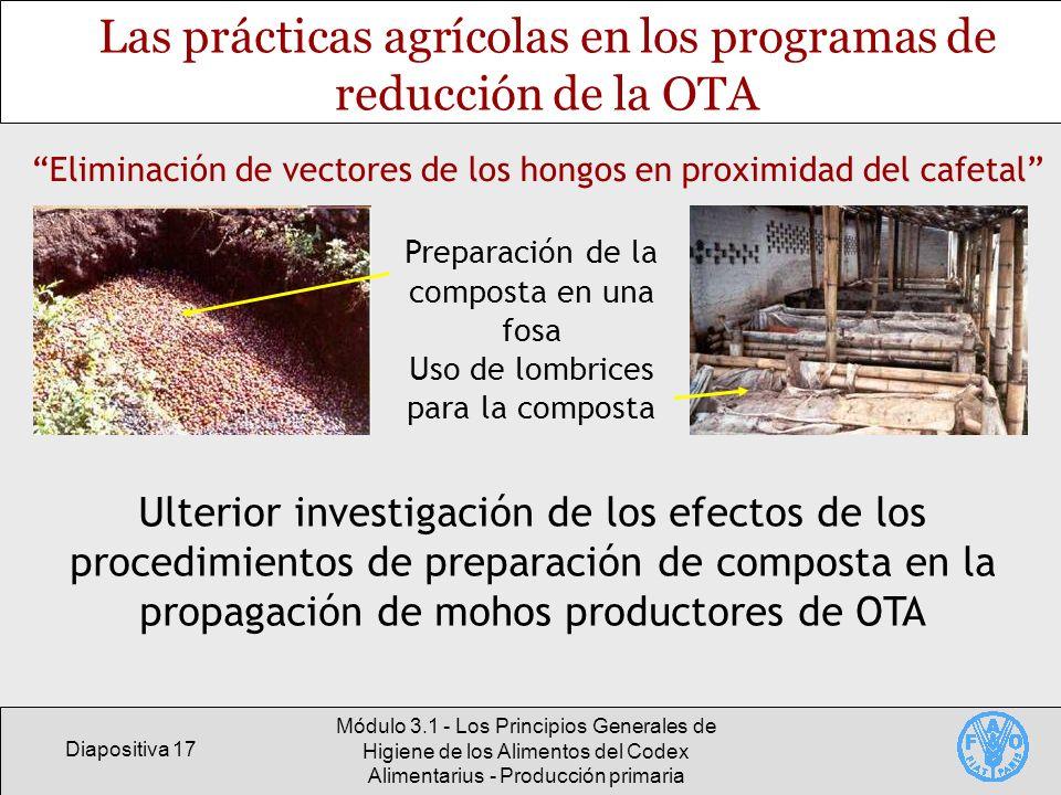 Diapositiva 17 Módulo 3.1 - Los Principios Generales de Higiene de los Alimentos del Codex Alimentarius - Producción primaria Las prácticas agrícolas