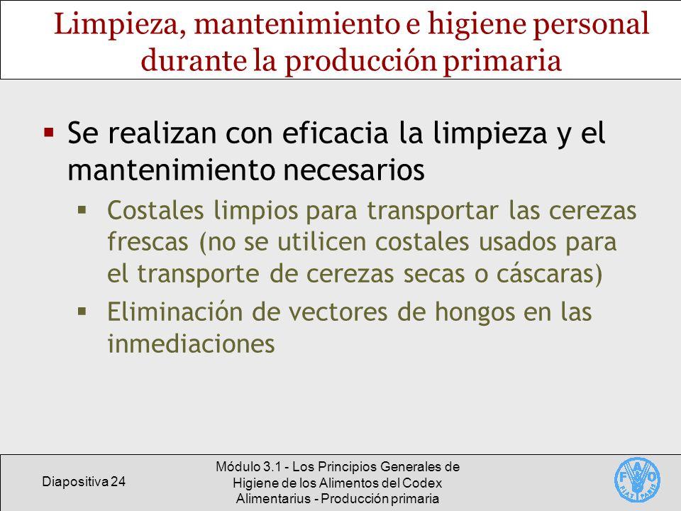 Diapositiva 24 Módulo 3.1 - Los Principios Generales de Higiene de los Alimentos del Codex Alimentarius - Producción primaria Limpieza, mantenimiento