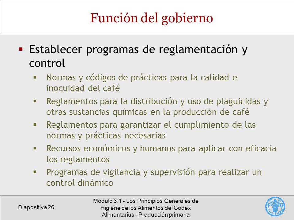 Diapositiva 26 Módulo 3.1 - Los Principios Generales de Higiene de los Alimentos del Codex Alimentarius - Producción primaria Función del gobierno Est