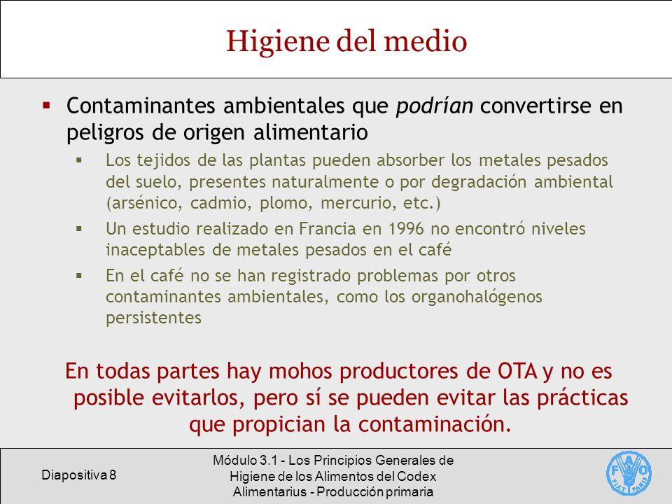 Diapositiva 8 Módulo 3.1 - Los Principios Generales de Higiene de los Alimentos del Codex Alimentarius - Producción primaria Higiene del medio Contami