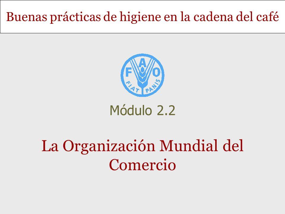 Buenas prácticas de higiene en la cadena del café La Organización Mundial del Comercio Módulo 2.2