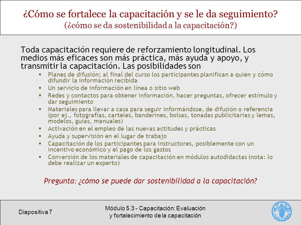 Diapositiva 7 Módulo 5.3 - Capacitación: Evaluación y fortalecimiento de la capacitación ¿Cómo se fortalece la capacitación y se le da seguimiento? (¿