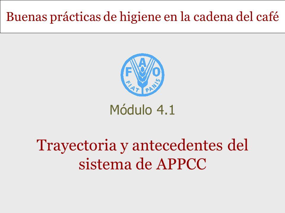 Diapositiva 2 Módulo 4.1 - Trayectoria y antecedentes del sistema de APPCC Objetivo y contenido Objetivo Explicar el origen y evolución del sistema de APPCC y su importancia actual Contenido Origen del APPCC Ventajas del enfoque del APPCC Aplicabilidad del APPCC El comercio mundial y el APPCC, el sector del café