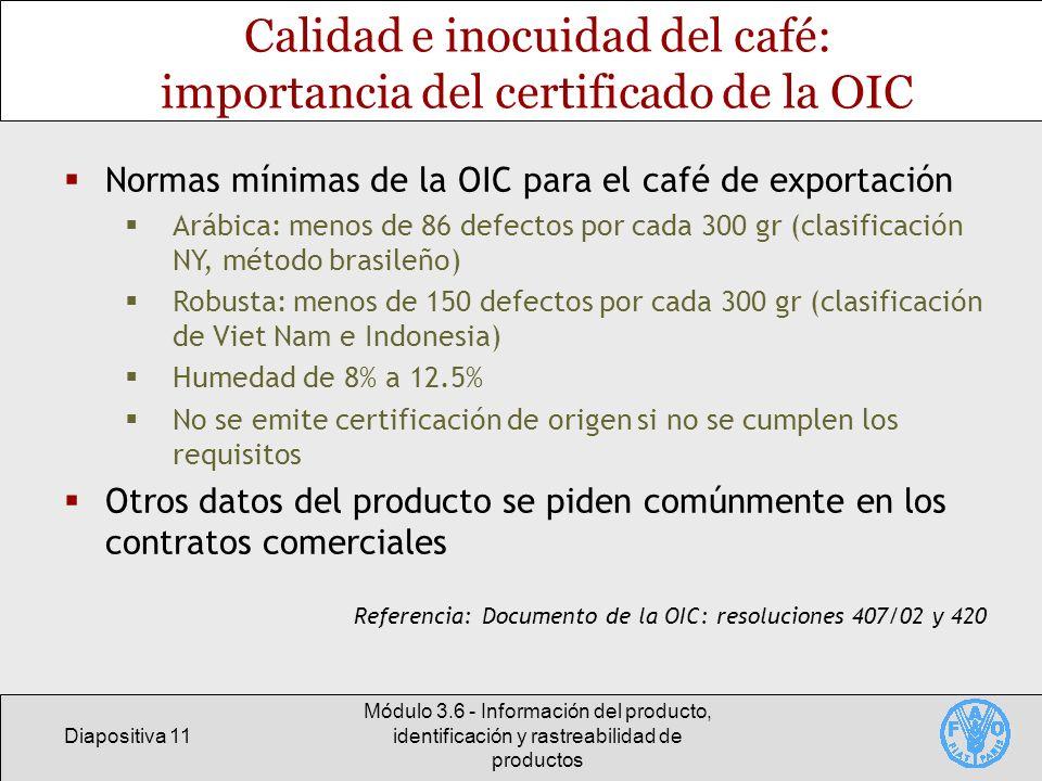 Diapositiva 11 Módulo 3.6 - Información del producto, identificación y rastreabilidad de productos Calidad e inocuidad del café: importancia del certi
