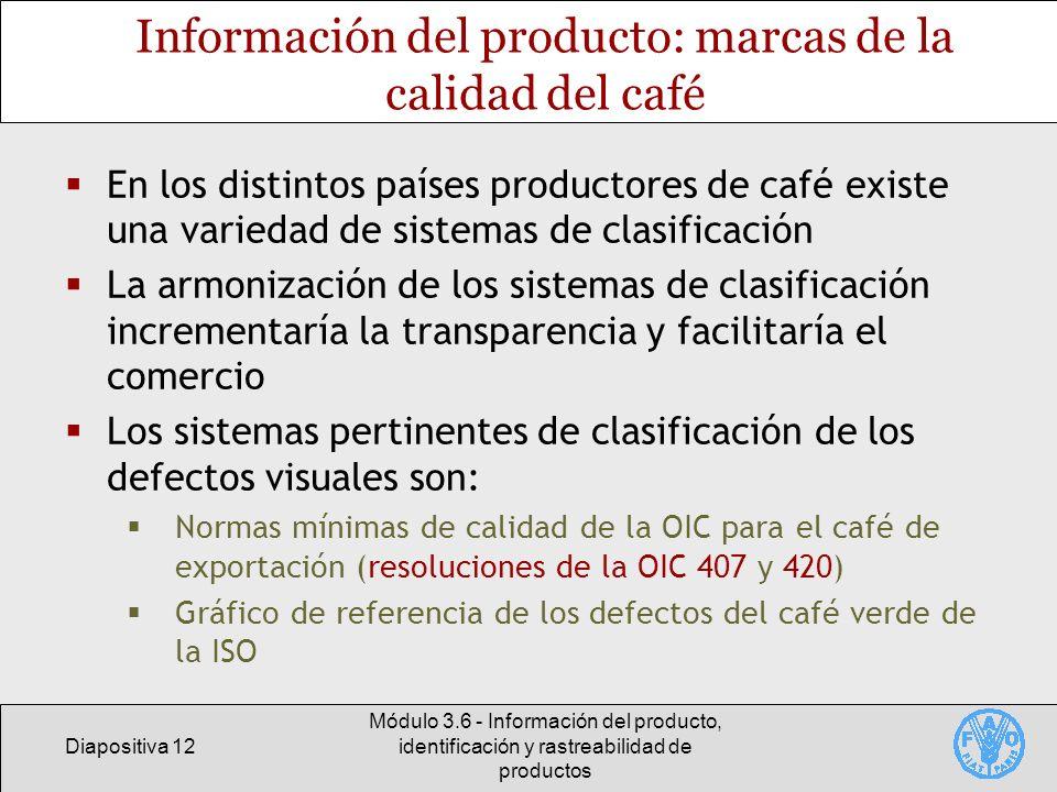 Diapositiva 12 Módulo 3.6 - Información del producto, identificación y rastreabilidad de productos Información del producto: marcas de la calidad del