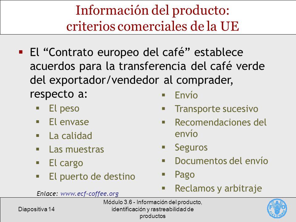 Diapositiva 14 Módulo 3.6 - Información del producto, identificación y rastreabilidad de productos Información del producto: criterios comerciales de