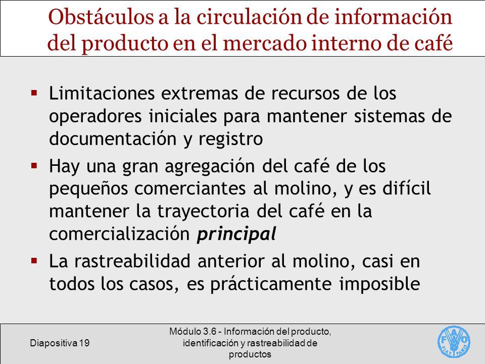 Diapositiva 19 Módulo 3.6 - Información del producto, identificación y rastreabilidad de productos Obstáculos a la circulación de información del prod