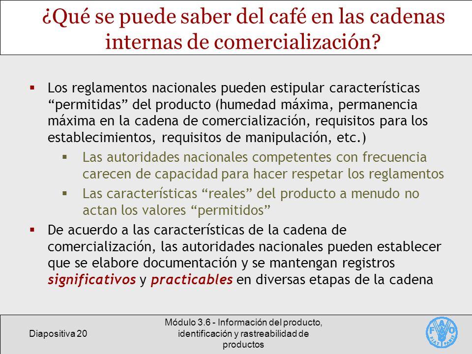 Diapositiva 20 Módulo 3.6 - Información del producto, identificación y rastreabilidad de productos ¿Qué se puede saber del café en las cadenas interna