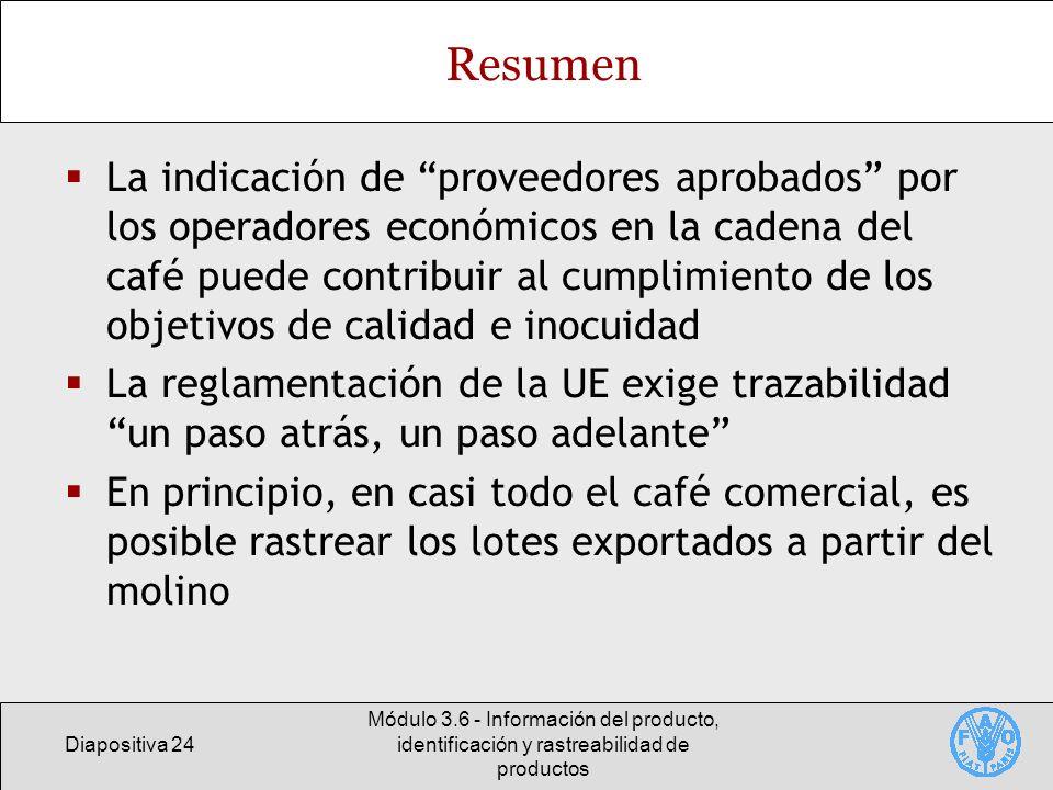Diapositiva 24 Módulo 3.6 - Información del producto, identificación y rastreabilidad de productos Resumen La indicación de proveedores aprobados por