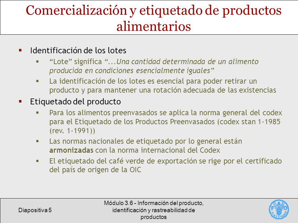 Diapositiva 5 Módulo 3.6 - Información del producto, identificación y rastreabilidad de productos Comercialización y etiquetado de productos alimentar