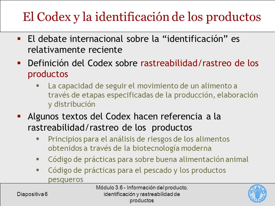 Diapositiva 6 Módulo 3.6 - Información del producto, identificación y rastreabilidad de productos El Codex y la identificación de los productos El deb