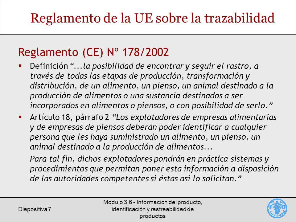 Diapositiva 7 Módulo 3.6 - Información del producto, identificación y rastreabilidad de productos Reglamento de la UE sobre la trazabilidad Reglamento