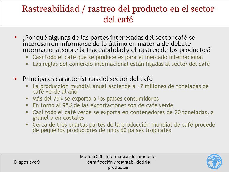 Diapositiva 9 Módulo 3.6 - Información del producto, identificación y rastreabilidad de productos Rastreabilidad / rastreo del producto en el sector d