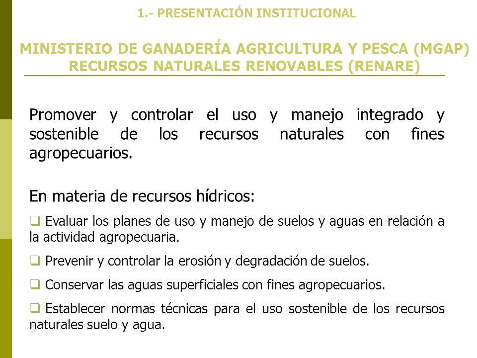 MINISTERIO DE GANADERÍA AGRICULTURA Y PESCA (MGAP) RECURSOS NATURALES RENOVABLES (RENARE) Promover y controlar el uso y manejo integrado y sostenible
