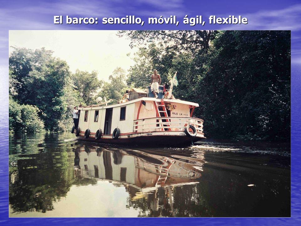 El barco: sencillo, m ó vil, ágil, flexible