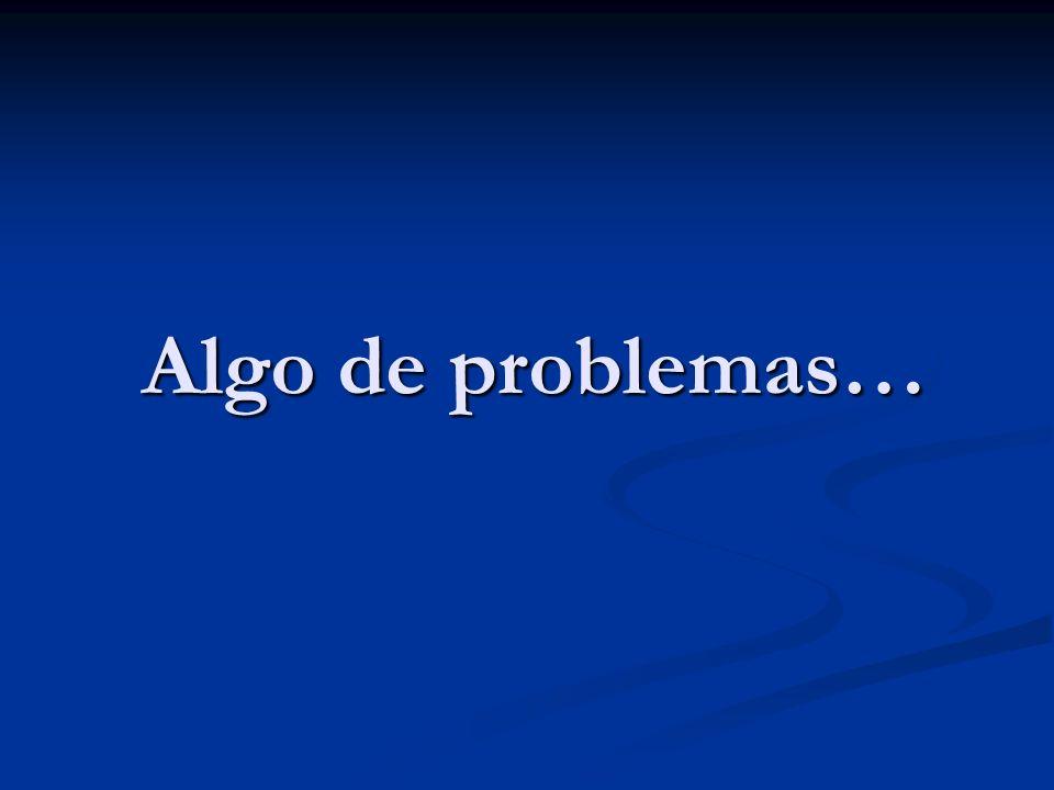 Algo de problemas…