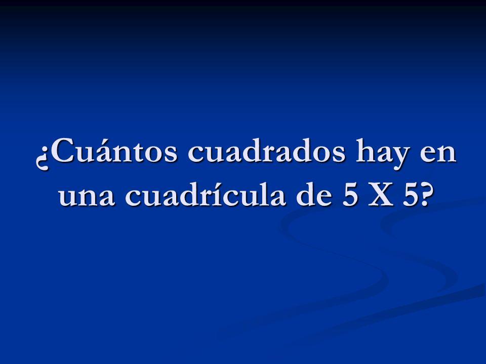 ¿Cuántos cuadrados hay en una cuadrícula de 5 X 5?