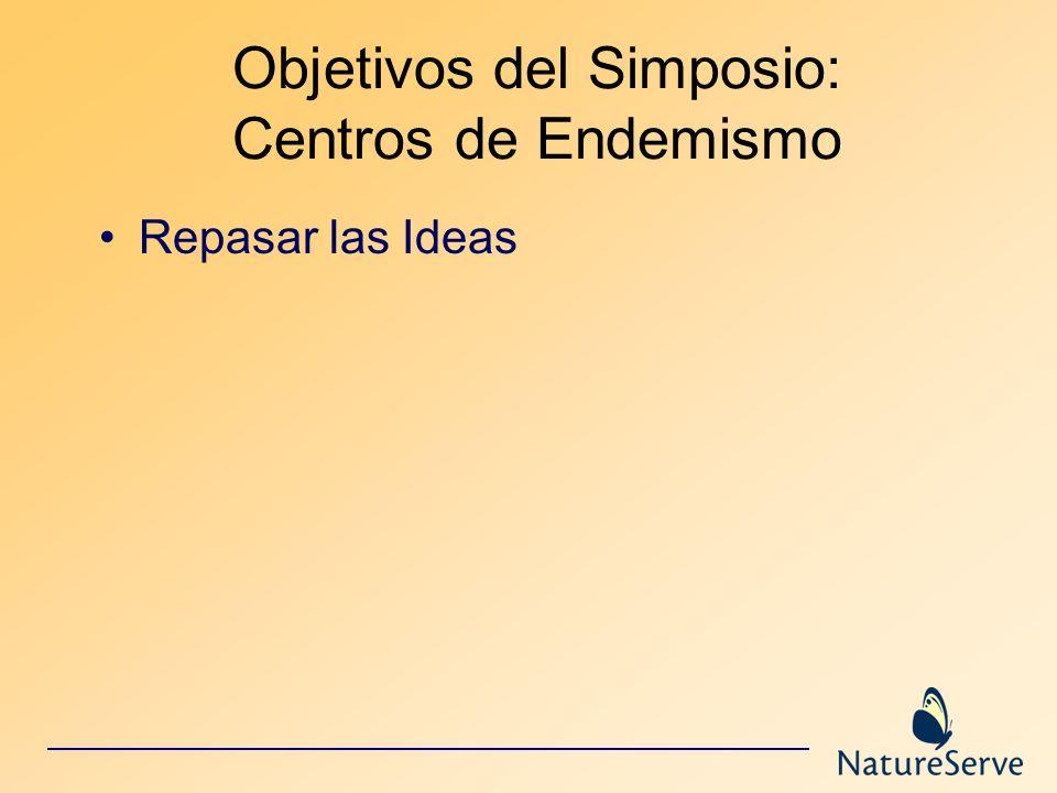 Objetivos del Simposio: Centros de Endemismo Repasar las Ideas