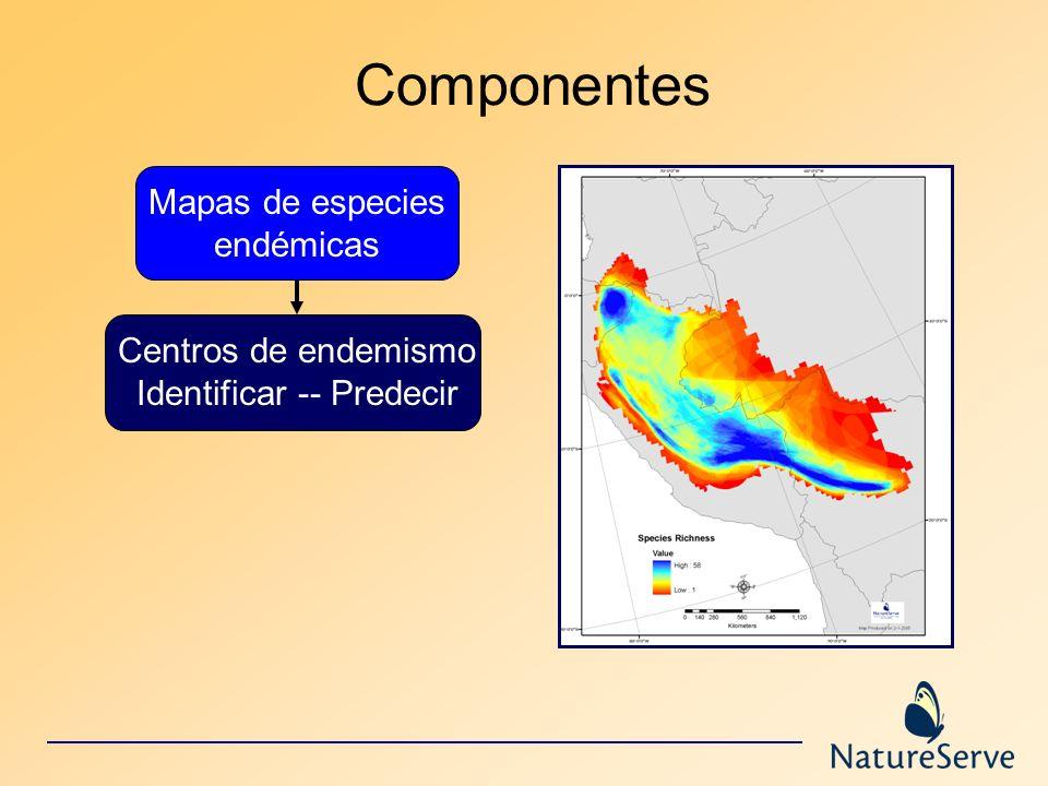 Componentes Mapas de especies endémicas Centros de endemismo Identificar -- Predecir