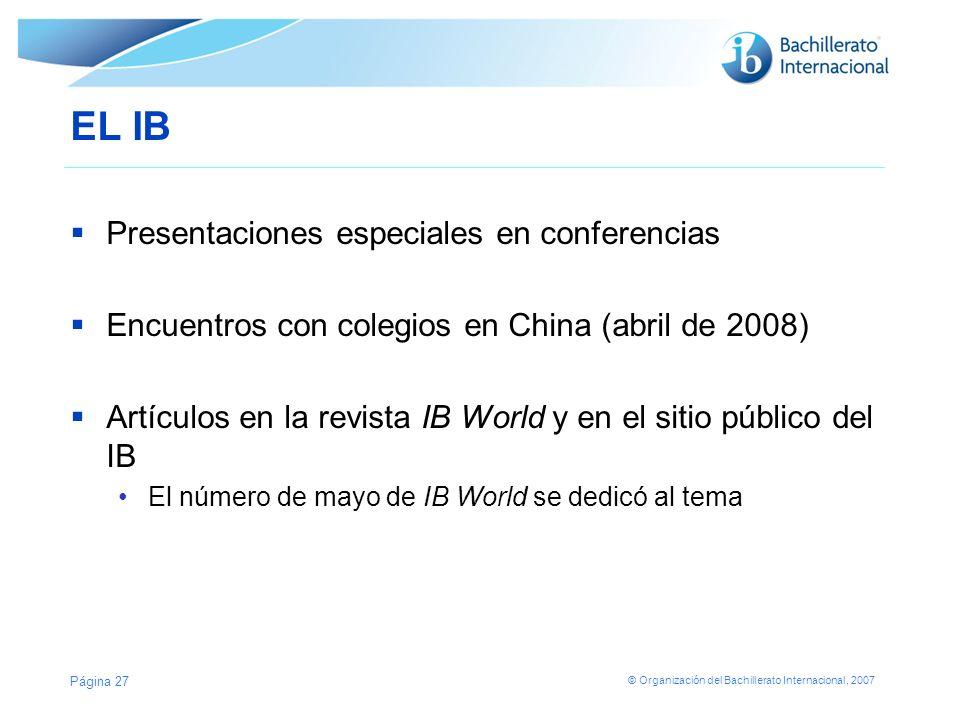 © Organización del Bachillerato Internacional, 2007 EL IB EL IB facilita el tema a través de: Un sitio web especial (en español, francés e inglés) http://communitytheme.ibo.org/es El reconocimiento de las actividades y proyectos Página 28