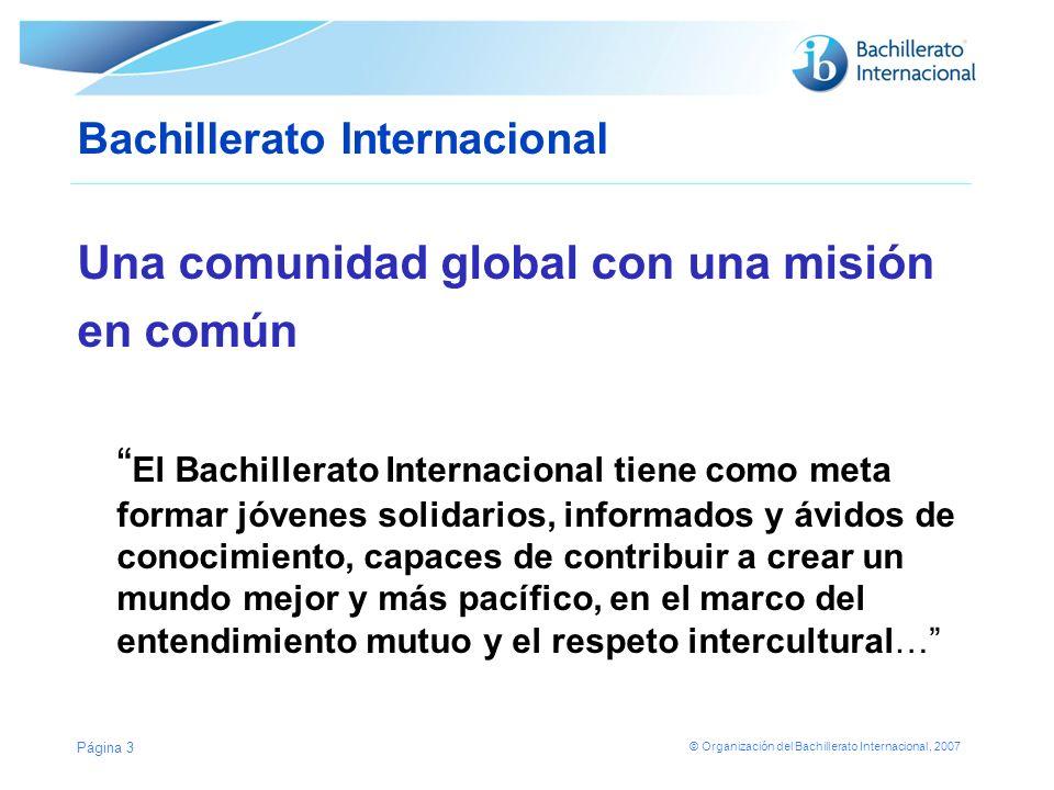 © Organización del Bachillerato Internacional, 2007 Página 4 El tema para la comunidad del IB Un tema para que toda la comunidad del IB alumnos, docentes, padres, personal de la organización, y todos aquellos que tienen algún vínculo con el IB participe