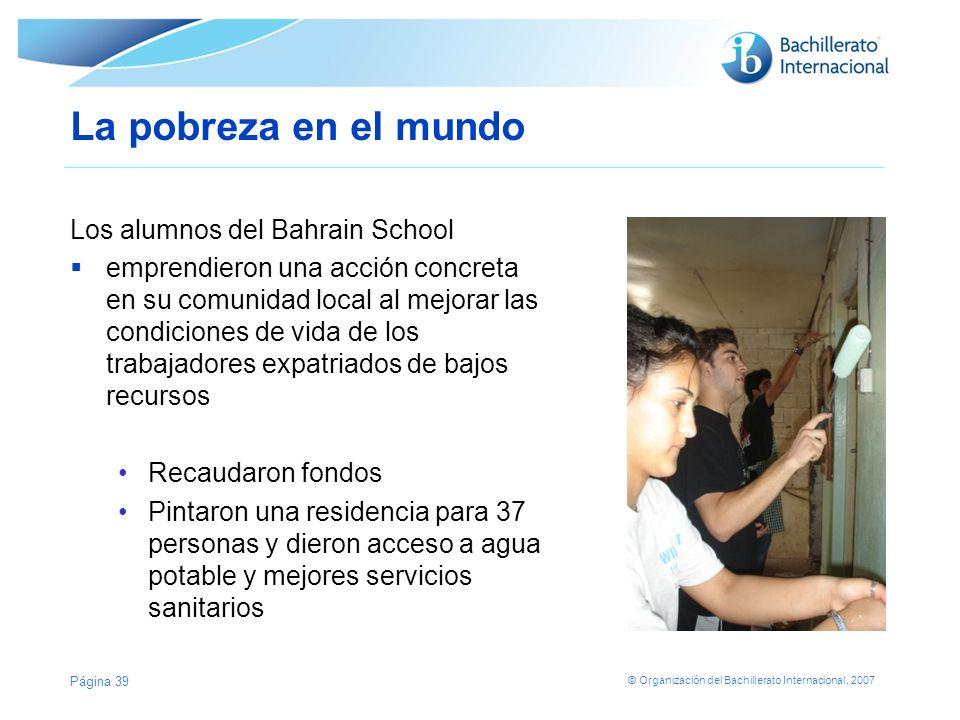 © Organización del Bachillerato Internacional, 2007 La pobreza en el mundo La experiencia y conocimientos ganados se aplicaron en clase al considerar la teoría económica Página 40