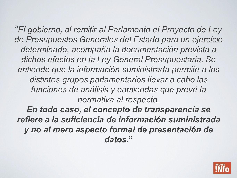 El gobierno, al remitir al Parlamento el Proyecto de Ley de Presupuestos Generales del Estado para un ejercicio determinado, acompaña la documentación