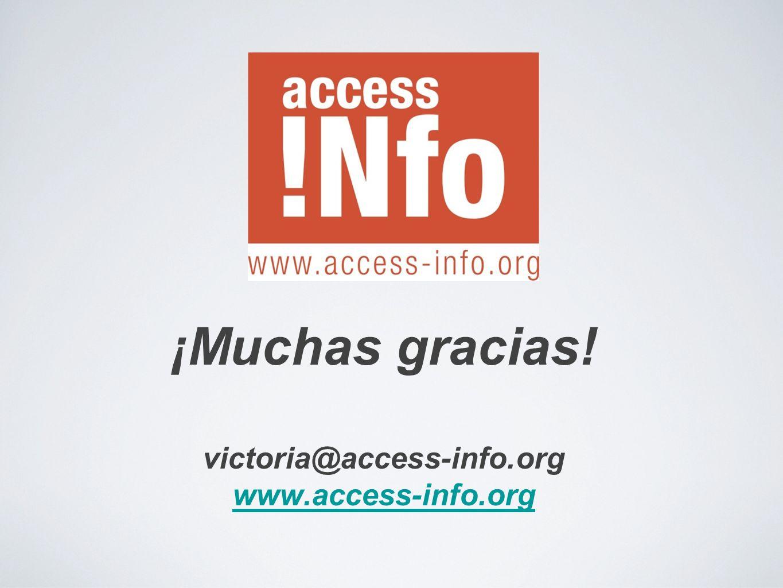 ¡Muchas gracias! victoria@access-info.org www.access-info.org www.access-info.org