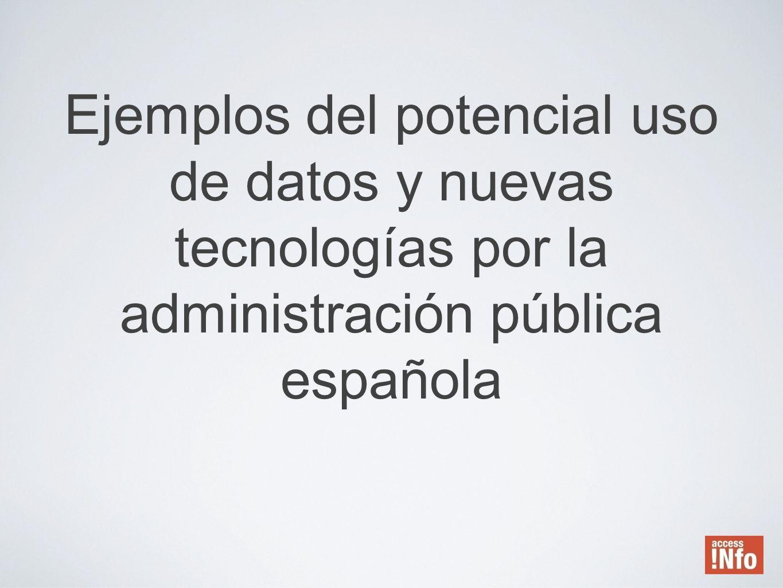 Ejemplos del potencial uso de datos y nuevas tecnologías por la administración pública española