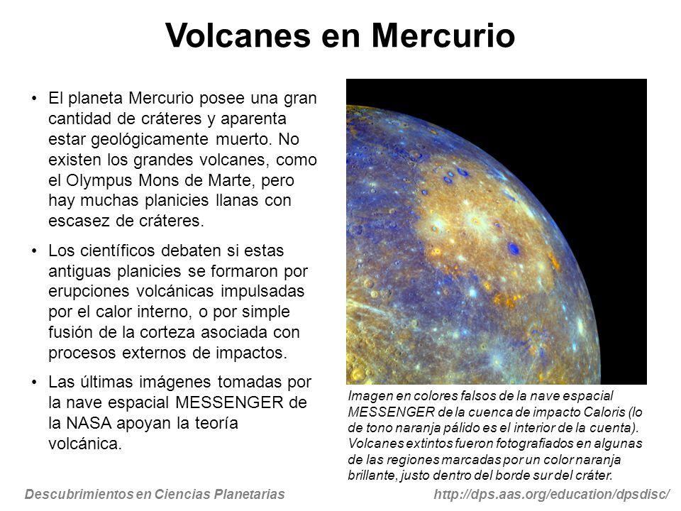 Descubrimientos en Ciencias Planetariashttp://dps.aas.org/education/dpsdisc/ Volcanes en Mercurio El planeta Mercurio posee una gran cantidad de cráte