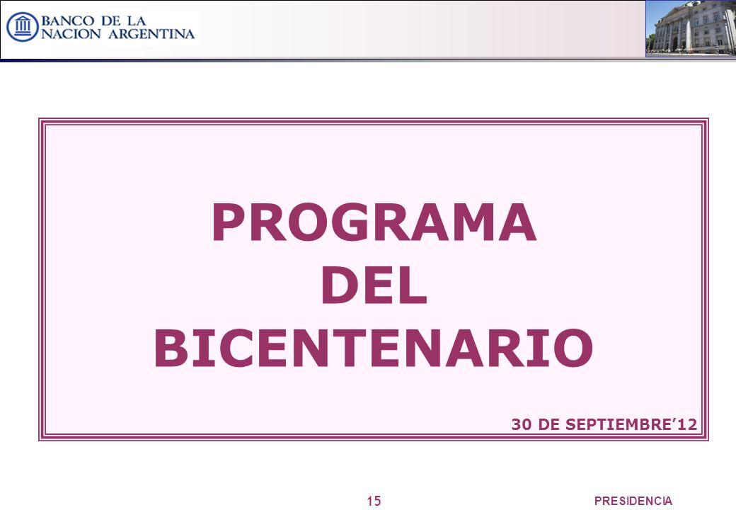 15 PRESIDENCIA PROGRAMA DEL BICENTENARIO 30 DE SEPTIEMBRE12