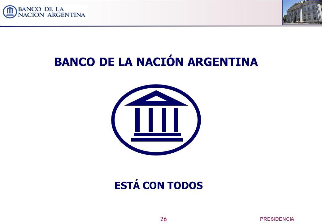 26 PRESIDENCIA BANCO DE LA NACIÓN ARGENTINA ESTÁ CON TODOS