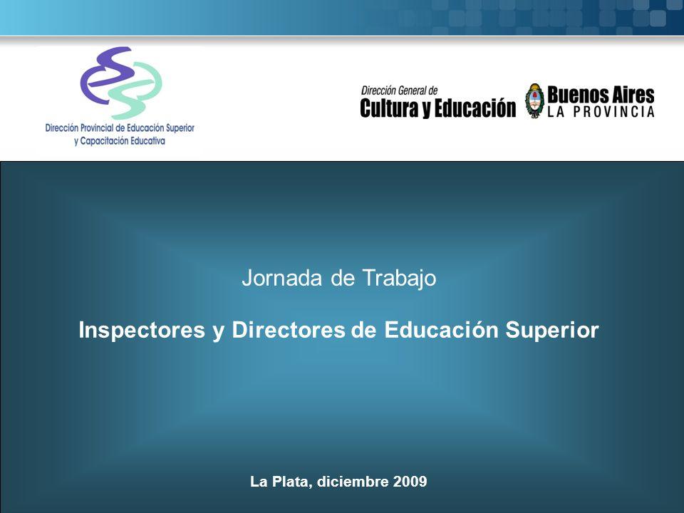 Jornada de Trabajo Inspectores y Directores de Educación Superior La Plata, diciembre 2009