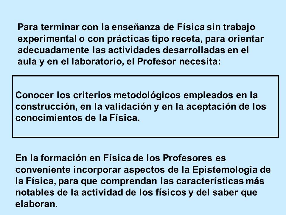 Para terminar con la enseñanza de Física sin trabajo experimental o con prácticas tipo receta, para orientar adecuadamente las actividades desarrollad