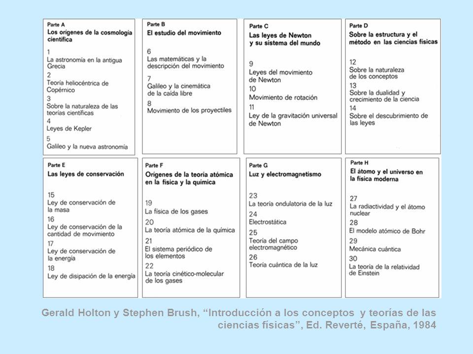Gerald Holton y Stephen Brush, Introducción a los conceptos y teorías de las ciencias físicas, Ed. Reverté, España, 1984