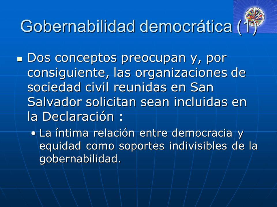 Gobernabilidad democrática (2) El desarrollo y puesta en práctica de la democracia participativa, de todos los sectores en igualdad de condiciones, como complemento de la democracia representativa, bases también de la gobernabilidad.El desarrollo y puesta en práctica de la democracia participativa, de todos los sectores en igualdad de condiciones, como complemento de la democracia representativa, bases también de la gobernabilidad.