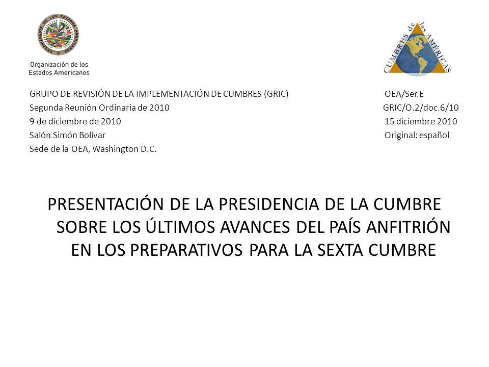 GRUPO DE REVISIÓN DE LA IMPLEMENTACIÓN DE CUMBRES (GRIC) OEA/Ser.E Segunda Reunión Ordinaria de 2010 GRIC/O.2/doc.6/10 9 de diciembre de 2010 15 dicie