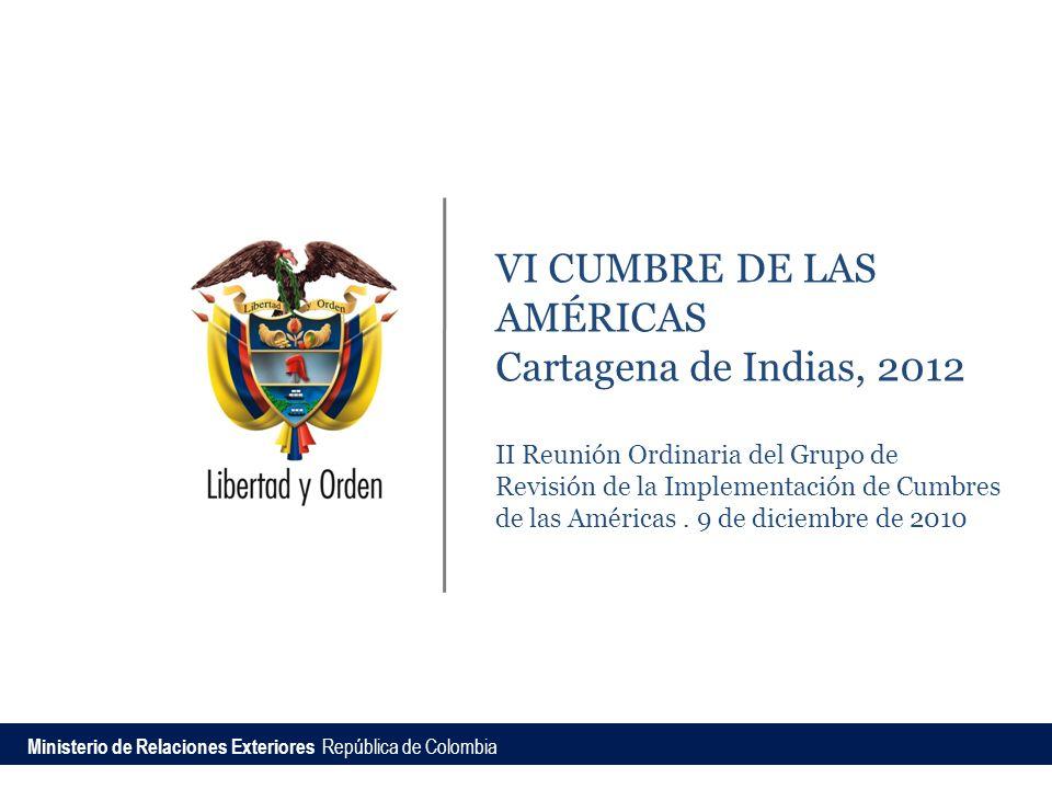 VI CUMBRE DE LAS AMÉRICAS Cartagena de Indias, 2012 II Reunión Ordinaria del Grupo de Revisión de la Implementación de Cumbres de las Américas. 9 de d